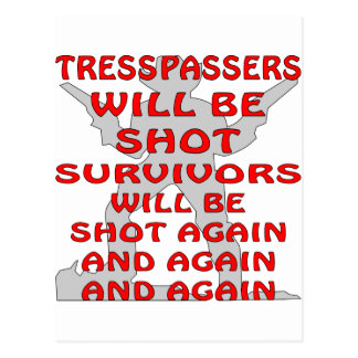 Trespassers Will Be Shot And Shot Again Postcard