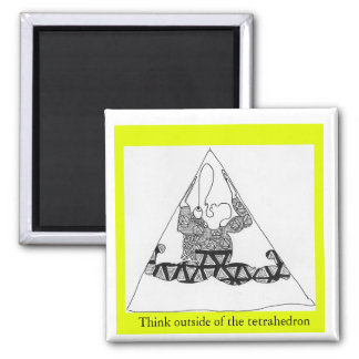 tretra, Think outside of the tetrahedron Magnet