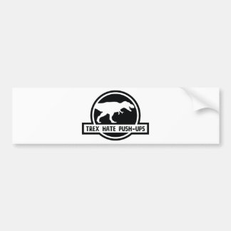 Trex Hate Push-Ups Bumper Sticker