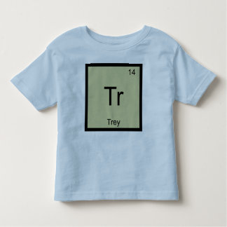 Trey Name Chemistry Element Periodic Table Toddler T-shirt