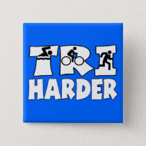 Tri Harder Pinback Button