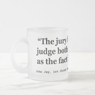 Trial Juries Quote by Justice John Jay 1789 10 Oz Frosted Glass Coffee Mug