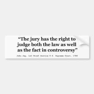 Trial Juries Quote by Justice John Jay 1789 Car Bumper Sticker