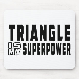 Triangle Is My Superpower Mouse Pad