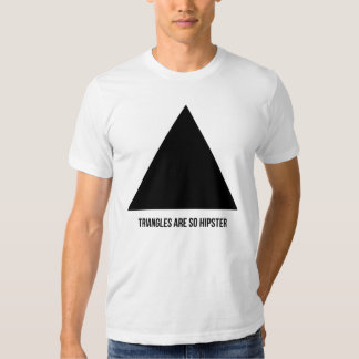 triangles are so hipster shirts