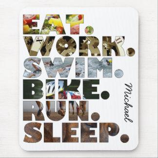 Triathlete Eat Work Swim Bike Run Sleep Daily Life Mouse Pad