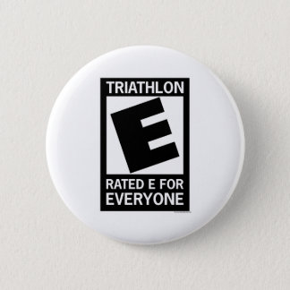 Triathlon is Rated E for Everyone Pinback Button