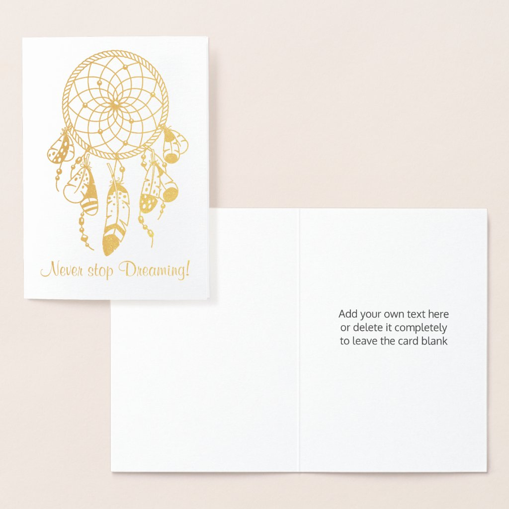 Tribal Dreamcatcher Never Stop Dreaming Quote Foil Card