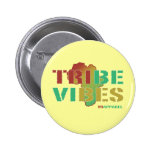 Tribe Vibes Pin