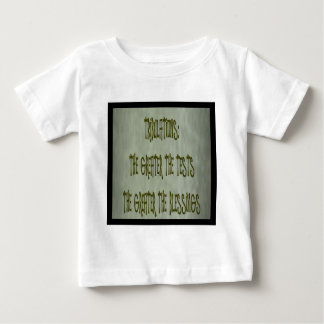 tribulation: greater the test greater the blessing baby T-Shirt