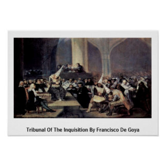 Tribunal Of The Inquisition By Francisco De Goya Poster