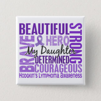 Tribute Square Daughter Hodgkins Lymphoma Button
