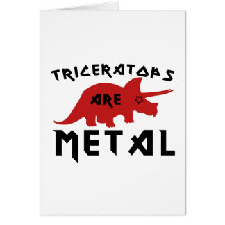 Triceratops are Metal Card