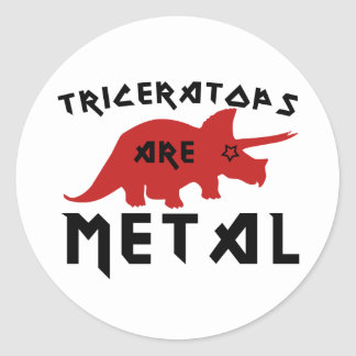 Triceratops are Metal Classic Round Sticker