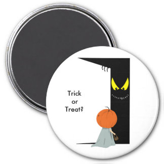 Trick or Treat ? 3 Inch Round Magnet