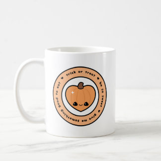 Trick or Treat Be so Sweet Coffee Mug