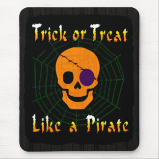 Trick or Treat like a Pirate Mouse Pad