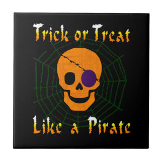 Trick or Treat like a Pirate Tile