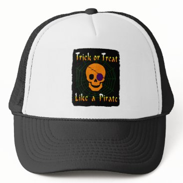 Halloween Themed Trick or Treat like a Pirate Trucker Hat