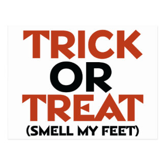 Trick or Treat Smell my Feet Post Cards