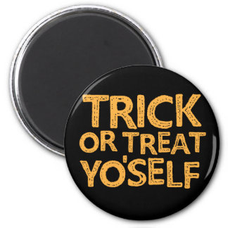 trick or treat yo'self 2 inch round magnet