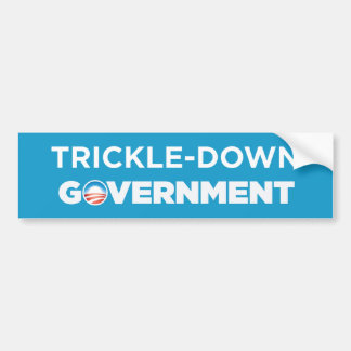 Trickle Down Government Bumper Stickers