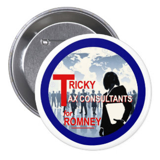Tricky Tax Consultants for Romney Button