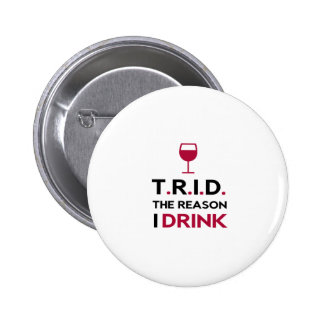 TRID The Reason I Drink for Mortgage & Real Estate Button