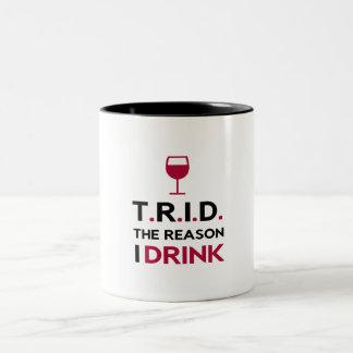 TRID The Reason I Drink Two Toned Mug
