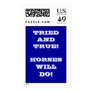 TRIED AND TRUE!   HORSES WILL DO! POSTAGE
