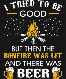 3559f95c Tried Be Good But Then Bonfire Was Beer Camping T-Shirt