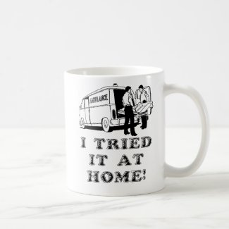 Tried It At Home Funny Mug Humor