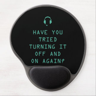 Tried turning it on and off? Technology Humor Gel Mouse Pad