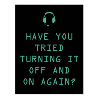 Tried turning it on and off? Technology Humor Postcard