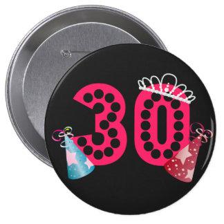 trigésimo Princesa Women's Birthday Button del cum Pin Redondo De 4 Pulgadas