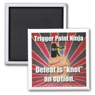 Trigger Point Ninja ® Defeat is Knot an Option 2 Inch Square Magnet
