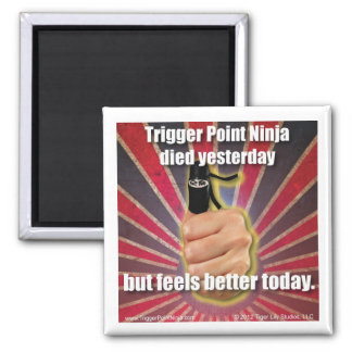 Trigger Point Ninja ® Died Yesterday 2 Inch Square Magnet