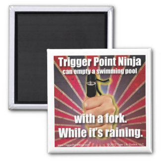 Trigger Point Ninja ® Empty a Swimming Pool 2 Inch Square Magnet