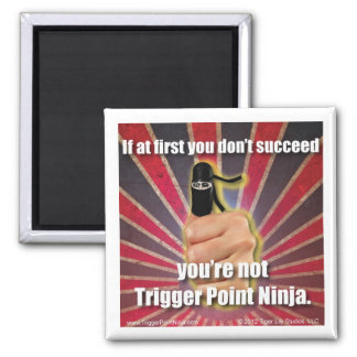Trigger Point Ninja ® First You Don't Succeed 2 Inch Square Magnet