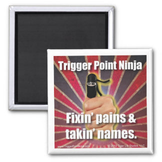 Trigger Point Ninja ® Fixin Pains & Takin Names 2 Inch Square Magnet