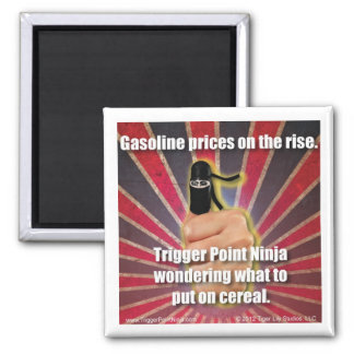 Trigger Point Ninja ® Gas Prices on the Rise 2 Inch Square Magnet