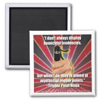 Trigger Point Ninja ® Homicidal Tendencies 2 Inch Square Magnet