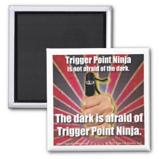 Trigger Point Ninja ® Is Not Afraid of the Dark 2 Inch Square Magnet