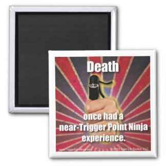 Trigger Point Ninja ® Near Death Experience 2 Inch Square Magnet