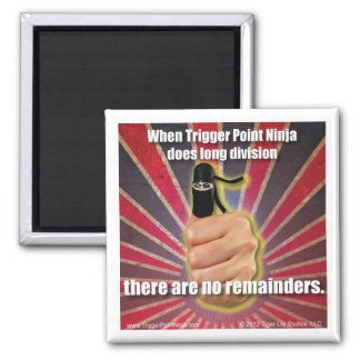 Trigger Point Ninja ® There Are No Remainders 2 Inch Square Magnet