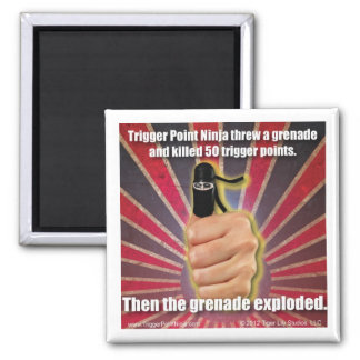 Trigger Point Ninja ® Threw a Grenade 2 Inch Square Magnet