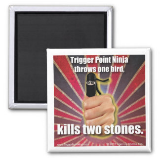 Trigger Point Ninja ® Throws One Bird Magnet