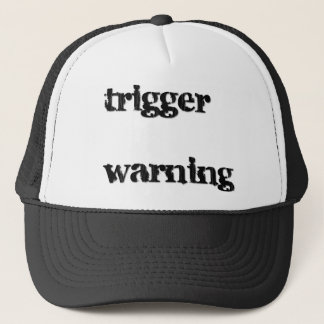 trigger  warning trucker hat