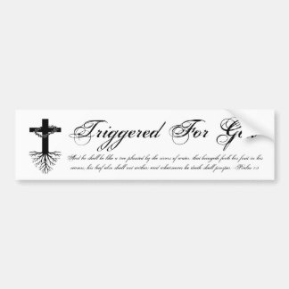 Triggered For God Bumper Sticker