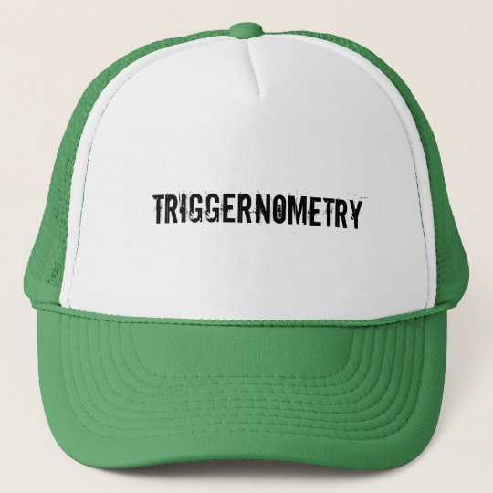 TRIGGERNOMETRY TRUCKER HAT